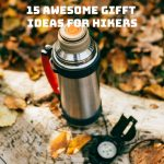 15 Awesome Hiking Gift Ideas For Any Hikers You love