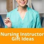 Fantastic Nursing Instructor Gift Ideas